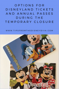 Options for Disneyland Tickets and Annual Passes during the Temporary Closure