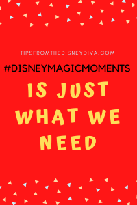 #DisneyMagicMoments is Just What We Need