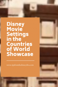 Disney Movie Settings in the Countries of World Showcase
