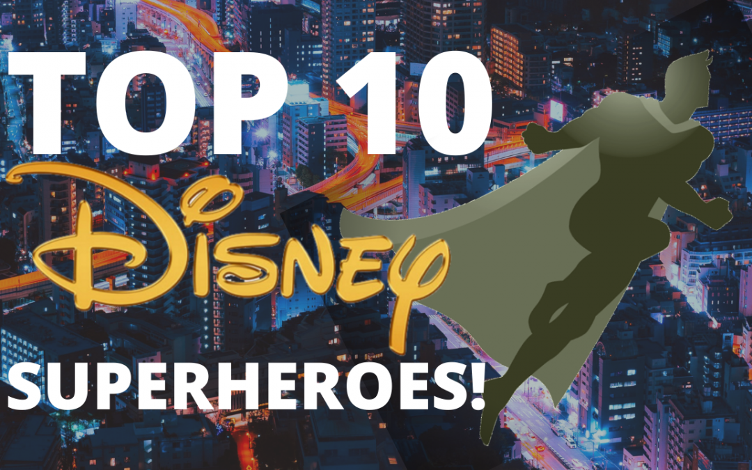 The Top 10 Disney Superheroes