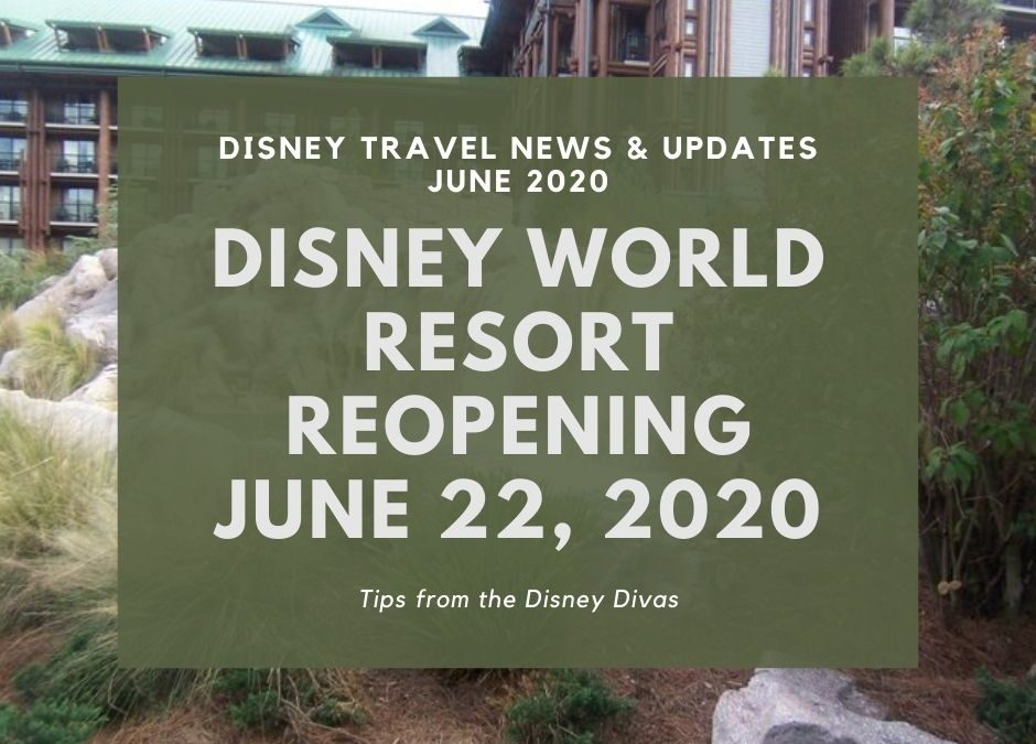 Disney Travel News & Updates-June 2020  Disney World Resort Openings