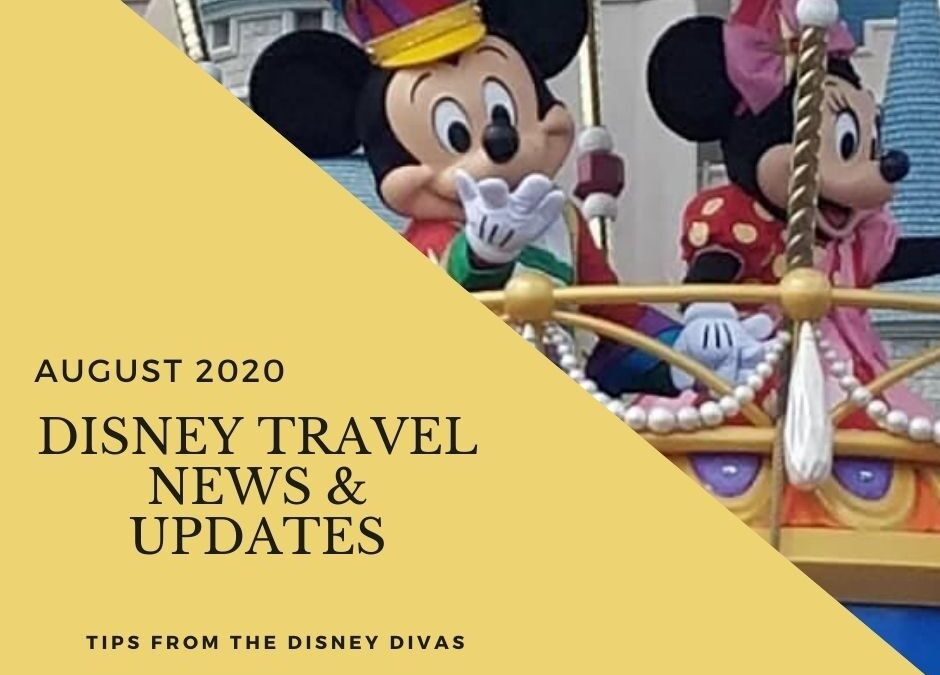 Disney Travel News & Updates August 2020