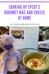 Cooking Up EPCOT's Gourmet Mac and Cheese at Home