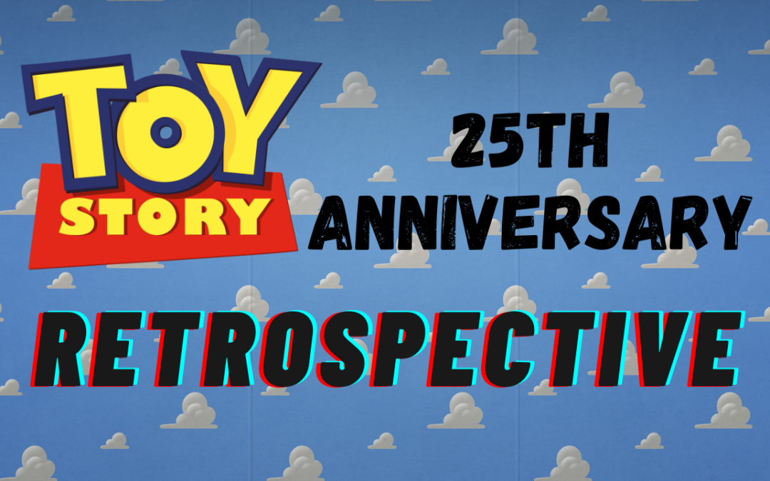 A Toy Story Retrospective- Toy Story 25th Anniversary
