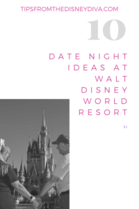 10 Date Night Ideas at Walt Disney World Resort