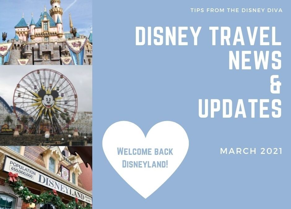 Disney Travel News and Updates, March 2021
