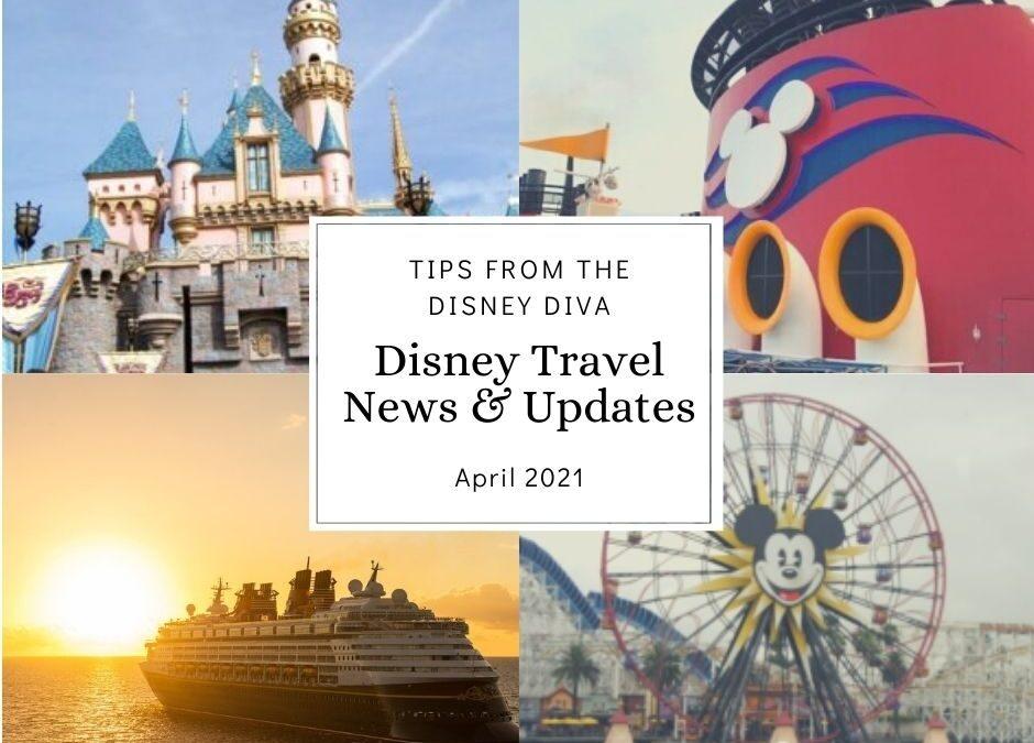 Disney Travel News & Updates  April 2021