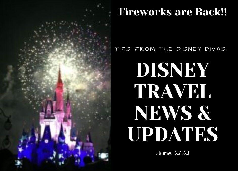 Disney Travel News & Updates June 2021