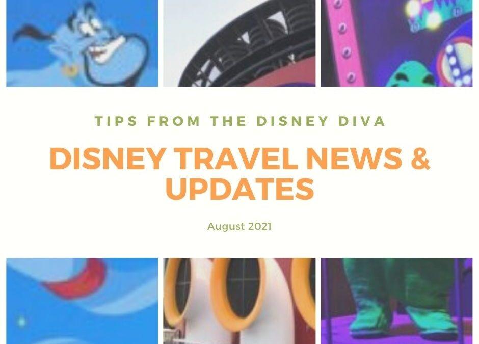 Disney Travel News & Updates August 2021