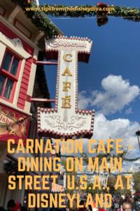 Carnation Cafe - Dining on Main Street, U.S.A., at Disneyland