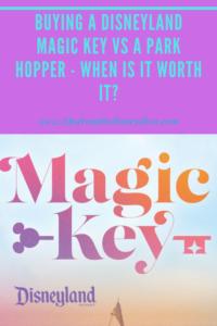 Buying a Disneyland Magic Key vs a Park Hopper - when is it worth it?